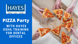 PIZZA Party with Hayes OSHA Training for Dental Offices